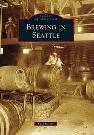 Brewing in Seattle by Kurt Stream