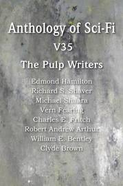 Anthology of Sci-Fi V35, the Pulp Writers by Edmond Hamilton