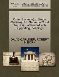 Orrin (Susanne) V. Simon (William) U.S. Supreme Court Transcript of Record with Supporting Pleadings by David Carliner