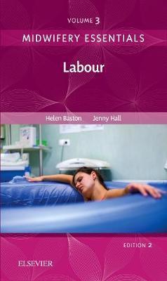 Midwifery Essentials: Labour by Helen Baston