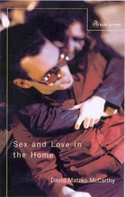Sex and Love in the Home by David Matzko McCarthy image