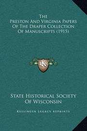 The Preston and Virginia Papers of the Draper Collection of Manuscripts (1915) by State Historical Society of Wisconsin