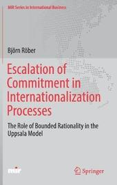 Escalation of Commitment in Internationalization Processes by Bjorn Rober