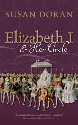 Elizabeth I and Her Circle by Susan Doran image