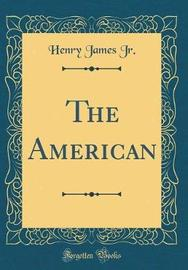 The American (Classic Reprint) by Henry James Jr