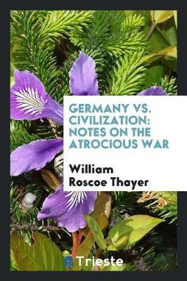 Germany vs. Civilization by William Roscoe Thayer image