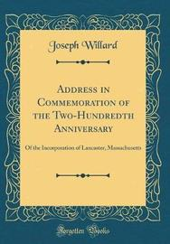 Address in Commemoration of the Two-Hundredth Anniversary by Joseph Willard image