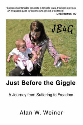 Just Before the Giggle: A Journey from Suffering to Freedom by Alan W Weiner image