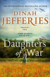 Daughters of War by Dinah Jefferies