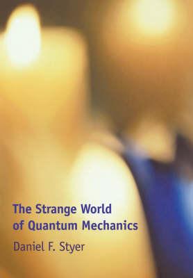 The Strange World of Quantum Mechanics by Daniel F. Styer image
