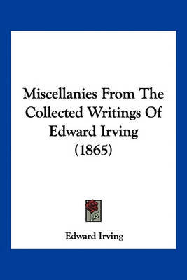 Miscellanies from the Collected Writings of Edward Irving (1865) by Edward Irving image