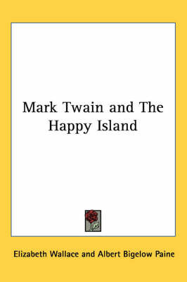 Mark Twain and The Happy Island by Elizabeth Wallace