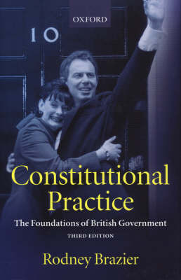 Constitutional Practice by Rodney Brazier