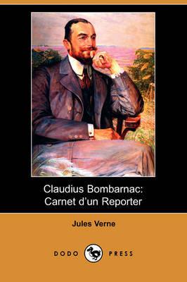 Claudius Bombarnac: Carnet D'un Reporter (Dodo Press) by Jules Verne image