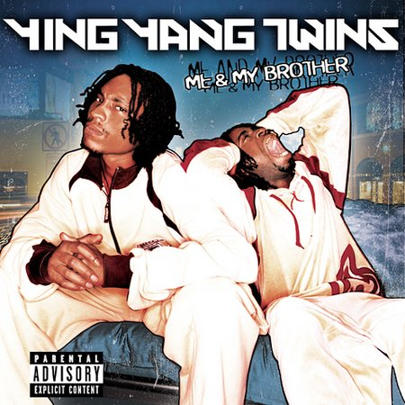 Me & My Brother [Explicit Lyrics] by Ying Yang Twins image