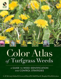 Color Atlas of Turfgrass Weeds by L.B. McCarty image
