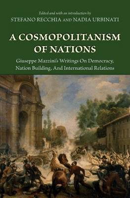 A Cosmopolitanism of Nations by Giuseppe Mazzini
