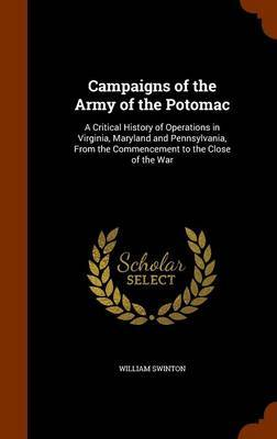 Campaigns of the Army of the Potomac by William Swinton