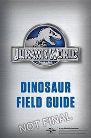 Jurassic World Dinosaur Field Guide (Jurassic World) by Thomas R. Holtz