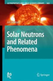 Solar Neutrons and Related Phenomena by Lev I. Dorman image
