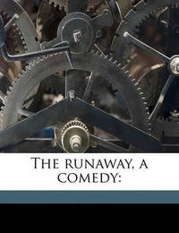 The Runaway, a Comedy by Cowley, Mrs