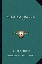 Abraham Lincoln: An Essay by Carl Schurz