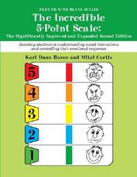 The Incredible 5-Point Scale: The Significantly Improved and Expanded Second Edition by Kari Dunn Buron