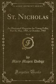 St. Nicholas, Vol. 32 by Mary Mapes Dodge
