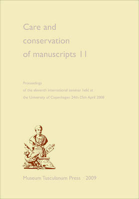Care and Conservation of Manuscripts: v. 11 by Matthew J. Driscoll