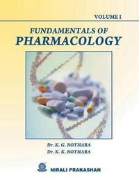 Fundamentals of Pharmacology (Vol-I) by Dr. K. G. Bothara