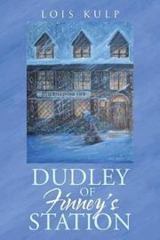 Dudley of Finney's Station by Lois Kulp image