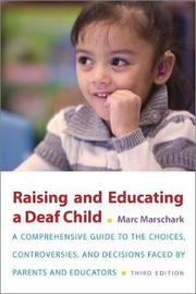 Raising and Educating a Deaf Child, Third Edition by Marc Marschark