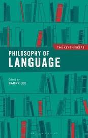Philosophy of Language: The Key Thinkers