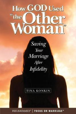 How the Other Woman Saved My Marriage by Tina Konkin