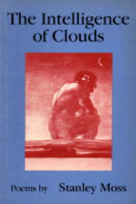 The Intelligence of Clouds by Stanley Moss image