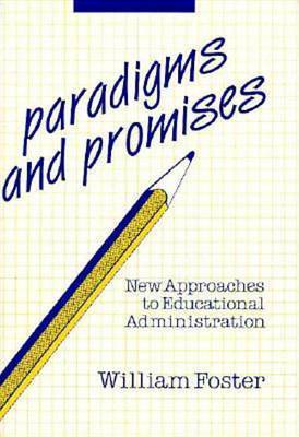 Paradigms And Promises by William Foster