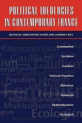 Political Ideologies in Contemporary France by Christopher Flood