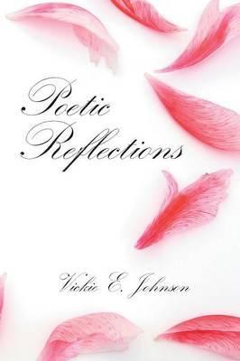 Poetic Reflections by Elaine Dean Vickie Elaine Dean