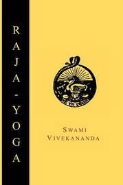 Raja-Yoga; Or, Conquering the Internal Nature by Swami Vivekananda