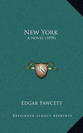 New York: A Novel (1898) by Edgar Fawcett
