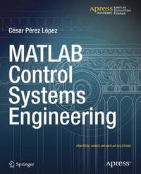 MATLAB Control Systems Engineering by Cesar Lopez