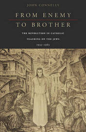 From Enemy to Brother by John Connelly