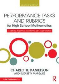 Performance Tasks and Rubrics for High School Mathematics by Charlotte Danielson