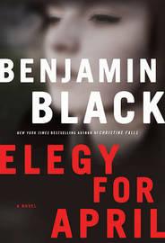 Elegy for April by Benjamin Black image