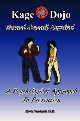 Sexual Assault Survival - A Psychological Approach to Prevention by Kevin Vandeyck Ph.D image