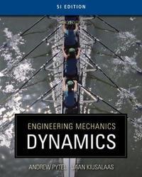 Engineering Mechanics: Dynamics - SI Version by Andrew Pytel image