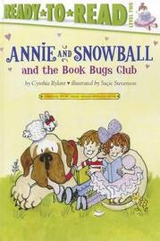 Annie and Snowball and the Book Bugs Club by Cynthia Rylant