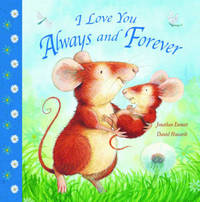 I Love You Always and Forever by Jonathan Emmett image