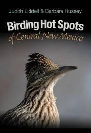 Birding Hot Spots of Central New Mexico by Judy Liddell