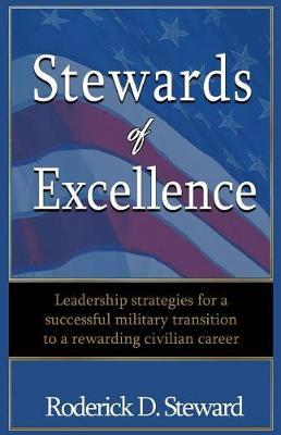 Stewards of Excellence by Roderick D Steward
